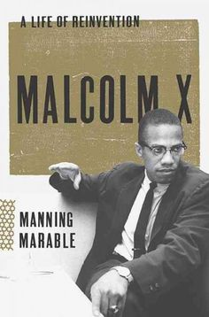 Malcolm X lived multiple lives to an extent, never fully appreciated until now. Marable spent more than a decade painstakingly gathering new information to construct the most thorough and incisive portrait yet…