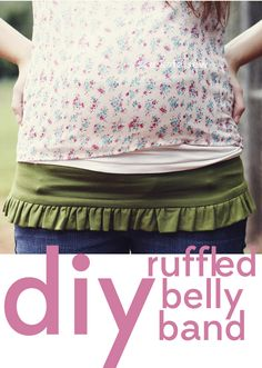 see kate sew: belly + baby // ruffled belly band tutorial --- NO, I am not pregnant!  But this is a great idea and would have been awesome to have when I was pregnant!  Great, simple idea.