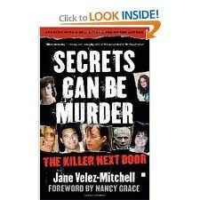 """Secrets Can Be Murder"" by Jane Velez-Mitchell. True crime book that examines the psychology of some of today's worst serial killers. Really interesting!"