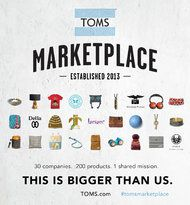 Toms is introducing an effort that helps other businesses with a social purpose, Toms Marketplace. The online store, which will be introduced Tuesday, will feature more than 200 products from about 30 companies and charities.