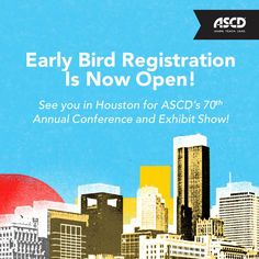 Are you planning your trip to Houston for ASCD's 70th Annual Conference and Exhibit Show? Register now to save! See you there!