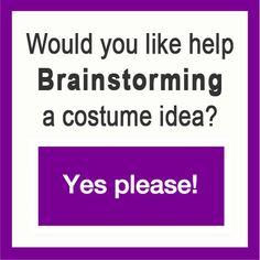 Costume Ideas Brainstormer! I tried it and found so many cool homemade costume ideas...  So Awesome!