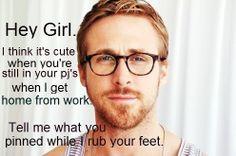 Hey, girl jmom36 this man, ryan gosling, dream man, real life, dream come true, funni, dream life, hey girl, dream guy