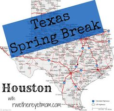 Houston Spring Break Ideas - R We There Yet Mom? | Family Travel for Texas and beyond...