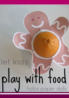 these STILL make me laugh--and my kids, too! | paper dolls for clementines, halos, teeny oranges.