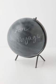 Paint a globe with chalkboard paint!