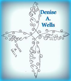 Hope Faith Love Believe infinity cross tattoo by Denise A. Wells