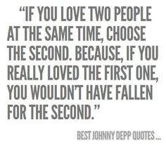 johnny depp, wise women, life, heart, johnni depp, loving two people quotes, thought, love quotes, true stories