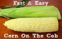 Fast & Easy Corn On The Cob, This is how my parents do it.