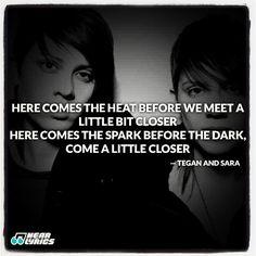 Tegan and Sara!