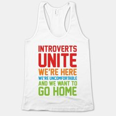 Introverts Unite.... We're Here, We're Uncomfortable And We Want To Go Home