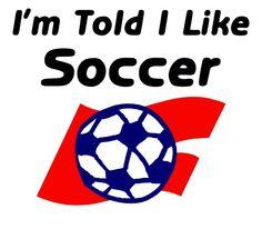 Told I Like Soccer Baby Shirt By Threewagons On Etsy