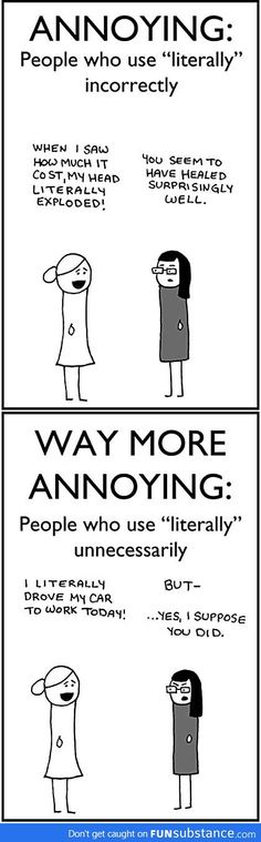 Annoying people who use 'literally'