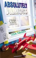 <2014 pin> Absolutely Almost by Lisa Graff. SUMMARY: Ten-year-old Albie has never been the smartest, tallest, best at gym, greatest artist, or most musical in his class, as his parents keep reminding him, but new nanny Calista helps him uncover his strengths and take pride in himself.