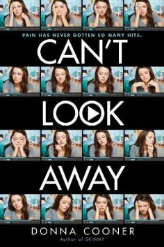 Can't Look Away by Donna Cooner - Sixteen-year-old Torrey Grey's YouTube videos on fashion and beauty for teenagers were famous, but when her younger sister is killed by a drunk driver during a filming her world falls apart--cyber bullies are attacking her, her father moves them to Texas, and she does not know who to trust at her new school or whether her cousin is really a friend.
