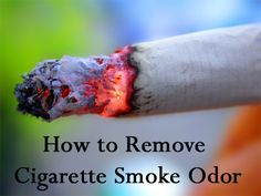 Cigarette Smoke Removal On Pinterest Smoke Smell Odor Eliminator And Clean Wood Furniture