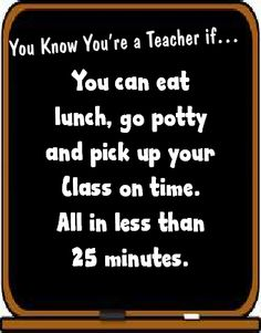 Food For Thought Fridays: You know you're a teacher if…