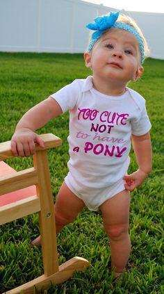 TOO CUTE Not To Have a PONY Baby Bodysuits, Tees, Infant, Newborn, Preemie, Girl, Toddler, Baby Shower, Horse, Animal, Farm, Party Favor. $14.00, via Etsy.