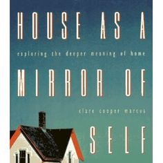 House as a Mirror of home: Exploring the deeper meaning of space