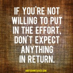 Put in the Effort – Get the Payoff