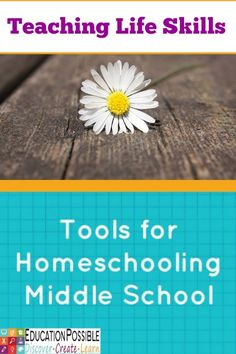 Tools for Homeschooling Middle School: Teaching Life Skills