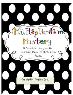 Multiplication Mastery: a Program for Basic Multiplication Facts {$}