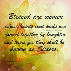 friends, inspir quot, famili, bless, soul sister, cousins, laughter, medium, special sister