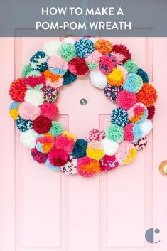 If you're ready to go boho with your holiday decor, then you should make this colorful DIY pom-pom wreath.