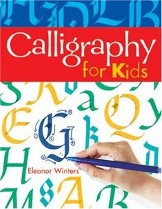 Calligraphy for Kids by  Eleanor Winters #Books #Kids #Calligraphy