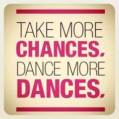 Dance more dances.