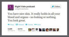 You have nice skin...