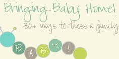 30 Ways to Bless a Family When They Bring Baby Home!