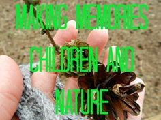 making memories, children and nature, craft projects to make outside