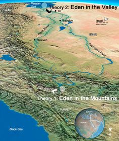 One theory puts Eden in the mountains of Turkey, near the source of the Tigris and Euphrates rivers.