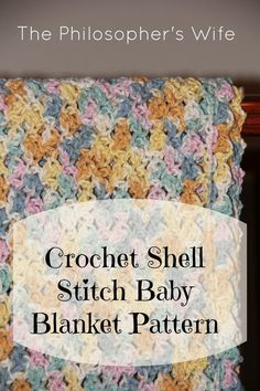 The Philosopher's Wife: Crochet Shell Stitch Baby Blanket Pattern #free #crochet #pattern stitch babi, crochet knit, blanket patterns, babi gift, shell stitch crochet blanket, crochet shells baby blankets, crochet patterns, shell stitch baby blanket, babi blanket