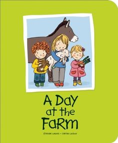 A Day at the Farm by Severine Cordier reviewed by Katie Fitzgerald @ storytimesecrets.blogspot.com