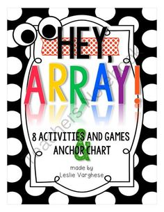 Hey, Array!! Enter for your chance to win 1 of 5.  HEY, ARRAY! (45 pages) from LeslieVarghese on TeachersNotebook.com (Ends on on 10-27-2014)  This resources is a favorite of my kiddos every year and I will begin using it in my class for this year on Monday....just sharing the fun!