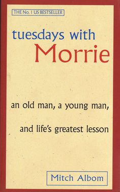 Tuesdays With Morrie books, worth read, book worth, life lessons, favorit book, mitch albom, tuesdays with morrie, book reviews, thing