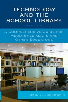 Technology and the school library : a comprehensive guide for media specialists and other educators Rev. ed. / Odin L. Jurkowski. / Lanham, Md. : Scarecrow Press, 2010.