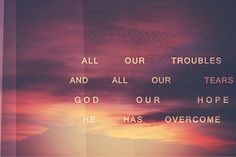 Hillsong United // lyrics from one of my favorite songs