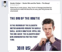 ALL WHOVIANS WHO FOLLOW THIS BOARD, REPIN, REBLOG, DO WHATEVER IT TAKES TO GET THIS ACROSS THE WORLD!!!!! DAY OF THE BOW TIE, APRIL 3RD, DON'T MISS IT!!!!!!!
