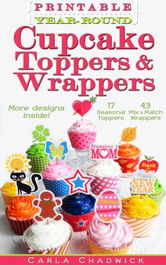 Printable Year-Round Cupcake Toppers and Wrappers eBook by Carla Chadwick
