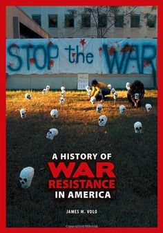 A History of War Resistance in America / Online