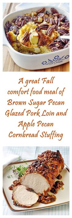 Take the chill out of Fall with a delicious comfort food meal of Brown Sugar Pecan Glazed Pork Loin and Apple Pecan Cornbread Stuffing.
