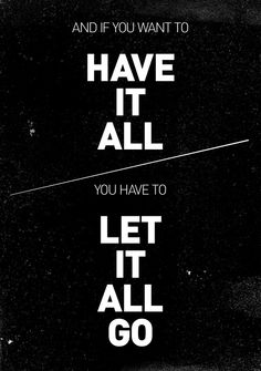 having it all means letting it go
