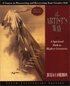 The Artists Way ~ A Spiritual Path to Higher Creativity