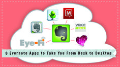 6 Evernote Apps to Take You From Desk to Desktop