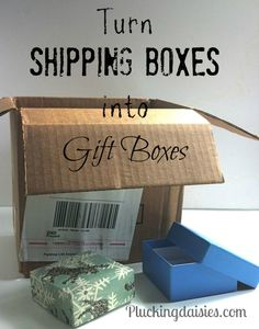 Turn Shipping Boxes into Gift Boxes - @PluckingDaisy #upcycle