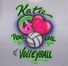 Airbrush T shirt, Peace, Love, & Volleyball. all sizes youth and adult.