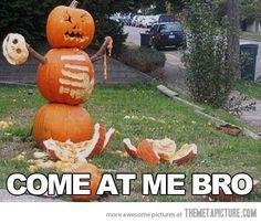 Halloween just got serious…